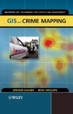 GIS And Crime Mapping By Chainey, Spencer/ Ratcliffe, Jerry