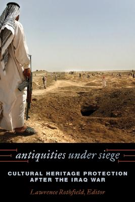 Antiquities Under Siege By Rothfield, Lawrence (EDT)